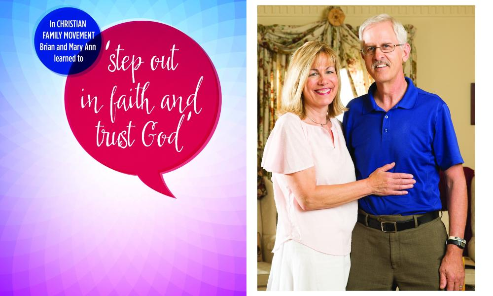 In Christian Family Movement, Brian and Mary Ann learned to 'step out in faith and trust God'