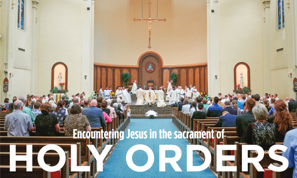 Encountering Jesus in the sacrament of holy orders